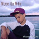 Christian Lalama Wherever I lay My Hat Cover