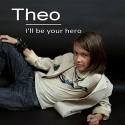 Theo Ill Be Your Hero EP